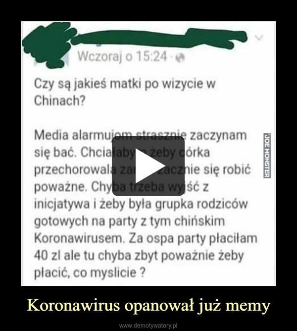 Koronawirus opanował już memy –