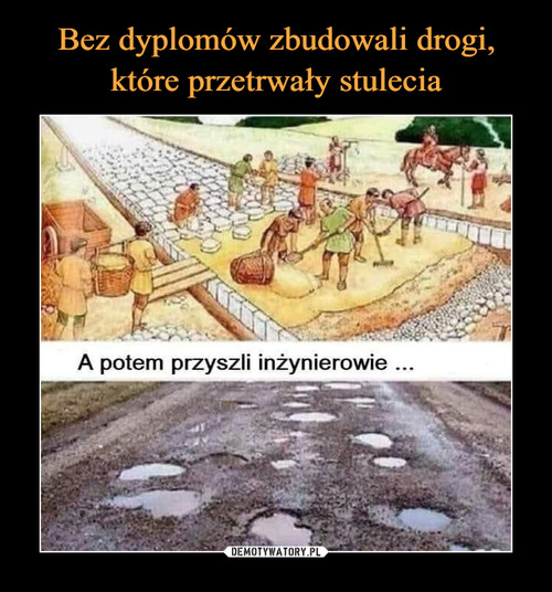 Bez dyplomów zbudowali drogi, które przetrwały stulecia