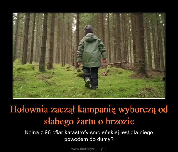 Hołownia zaczął kampanię wyborczą od słabego żartu o brzozie – Kpina z 96 ofiar katastrofy smoleńskiej jest dla niegopowodem do dumy?