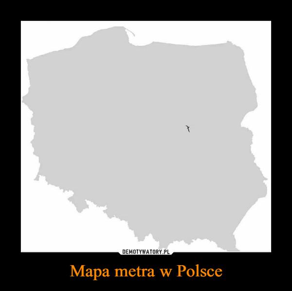Mapa metra w Polsce –