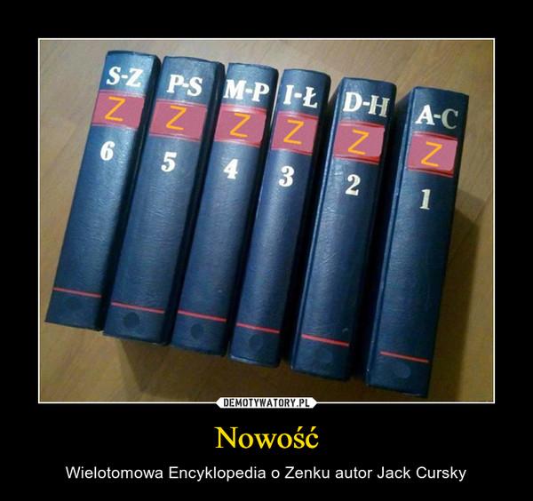 Nowość – Wielotomowa Encyklopedia o Zenku autor Jack Cursky