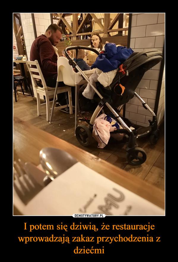 I potem się dziwią, że restauracje wprowadzają zakaz przychodzenia z dziećmi –