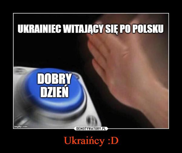 Ukraińcy :D –