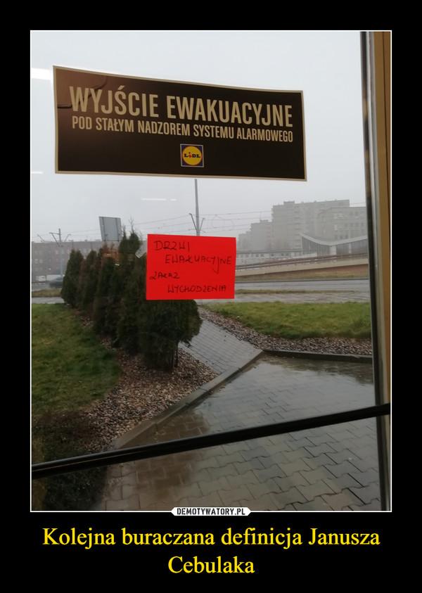 Kolejna buraczana definicja Janusza Cebulaka –