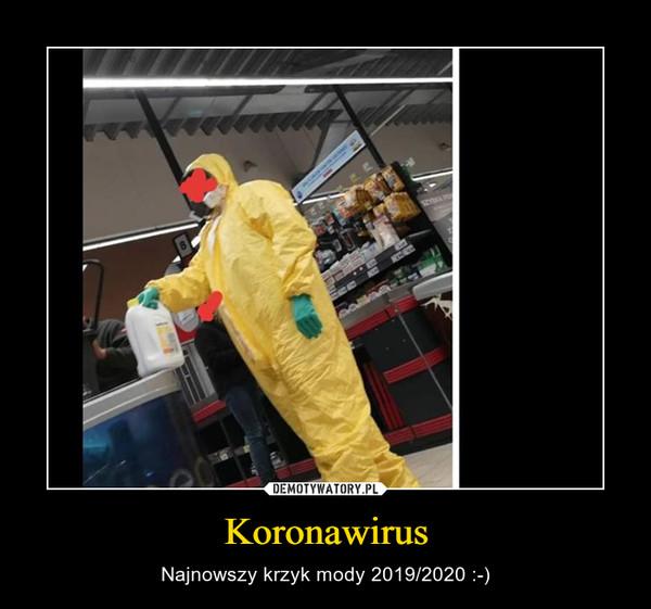 Koronawirus – Najnowszy krzyk mody 2019/2020 :-)