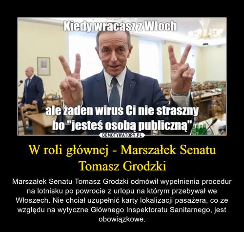 W roli głównej - Marszałek Senatu Tomasz Grodzki