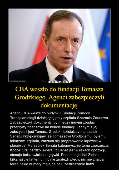 CBA weszło do fundacji Tomasza Grodzkiego. Agenci zabezpieczyli dokumentację.