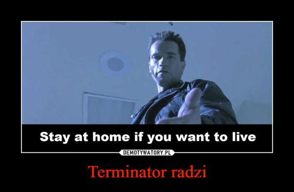 Terminator radzi –