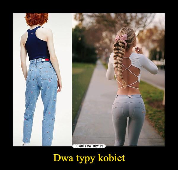 Dwa typy kobiet –