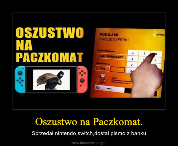 Oszustwo na Paczkomat. – Sprzedał nintendo switch,dostał pismo z banku