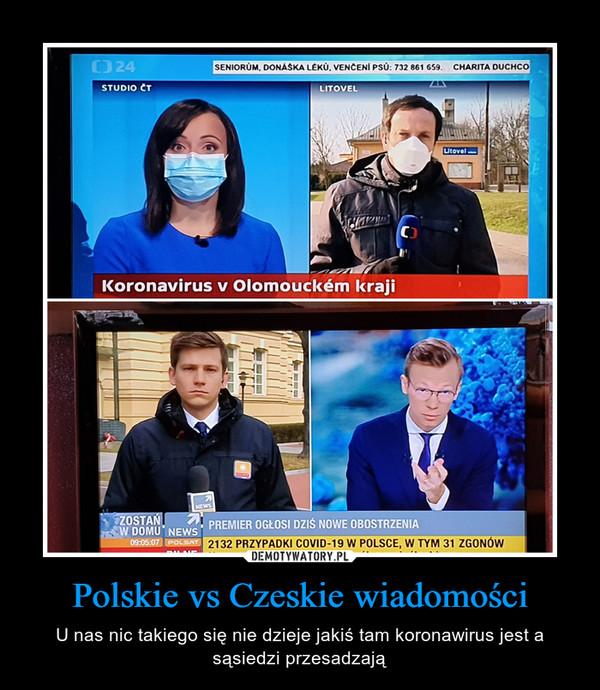 Polskie vs Czeskie wiadomości – U nas nic takiego się nie dzieje jakiś tam koronawirus jest a sąsiedzi przesadzają
