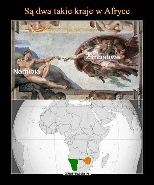Są dwa takie kraje w Afryce