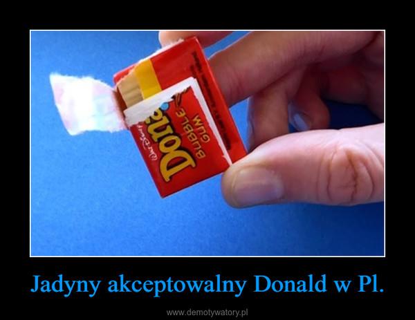 Jadyny akceptowalny Donald w Pl. –