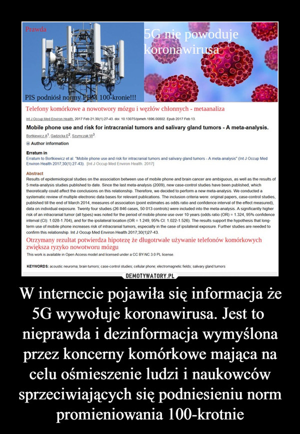 W internecie pojawiła się informacja że 5G wywołuje koronawirusa. Jest to  nieprawda i dezinformacja wymyślona przez koncerny komórkowe mająca na celu ośmieszenie ludzi i naukowców sprzeciwiających się podniesieniu norm promieniowania 100-krotnie –
