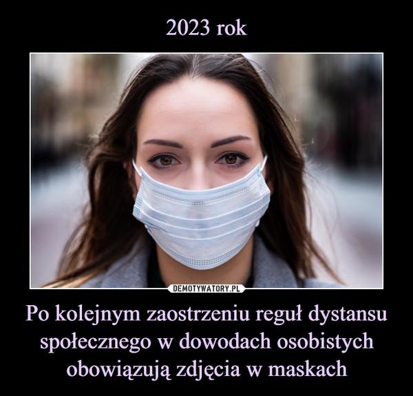 Po kolejnym zaostrzeniu reguł dystansu społecznego w dowodach osobistych obowiązują zdjęcia w maskach –