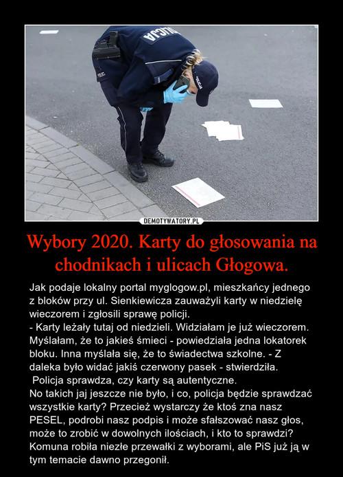 Wybory 2020. Karty do głosowania na chodnikach i ulicach Głogowa.