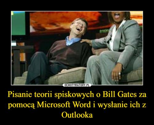 Pisanie teorii spiskowych o Bill Gates za pomocą Microsoft Word i wysłanie ich z Outlooka