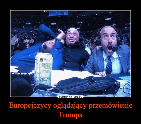 Europejczycy oglądający przemówienie Trumpa