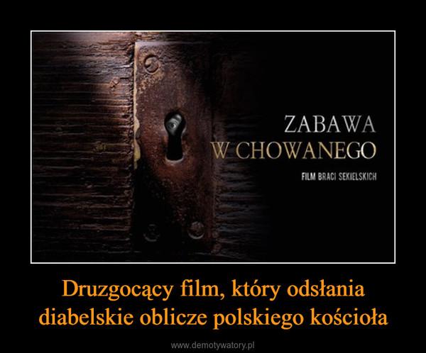 Druzgocący film, który odsłania diabelskie oblicze polskiego kościoła –