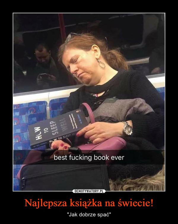 """Najlepsza książka na świecie! – """"Jak dobrze spać"""""""