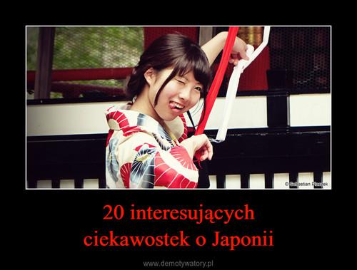 20 interesujących ciekawostek o Japonii