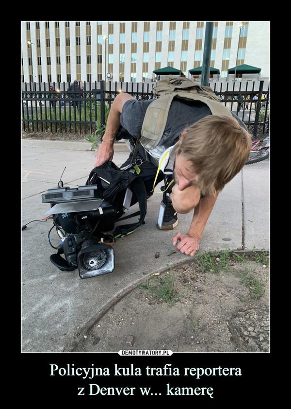 Policyjna kula trafia reporteraz Denver w... kamerę –