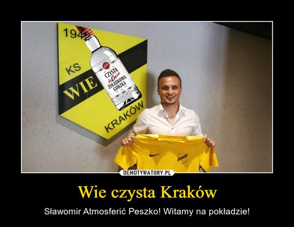 Wie czysta Kraków – Sławomir Atmosferić Peszko! Witamy na pokładzie!