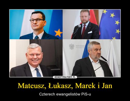 Mateusz, Łukasz, Marek i Jan