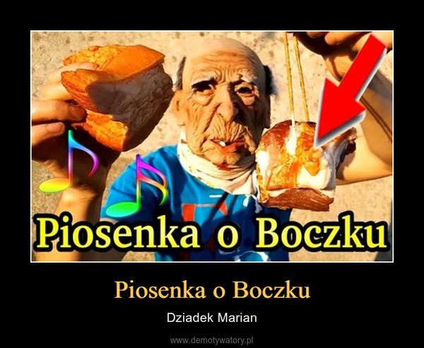 Piosenka o Boczku – Dziadek Marian