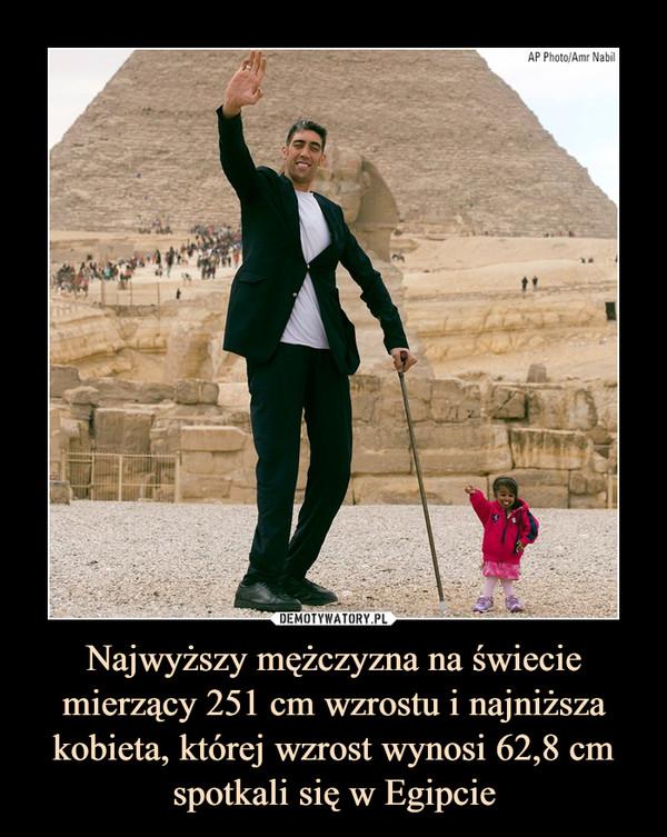 Najwyższy mężczyzna na świecie mierzący 251 cm wzrostu i najniższa kobieta, której wzrost wynosi 62,8 cm spotkali się w Egipcie –