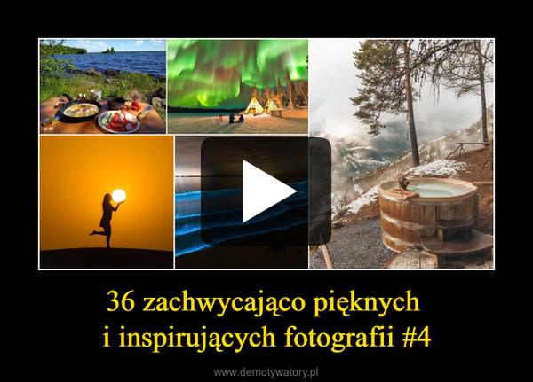 36 zachwycająco pięknych i inspirujących fotografii #4 –