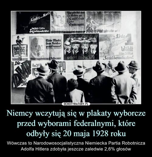 Niemcy wczytują się w plakaty wyborcze przed wyborami federalnymi, które odbyły się 20 maja 1928 roku