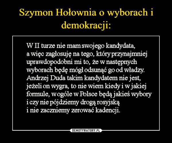 Szymon Hołownia o wyborach i demokracji: