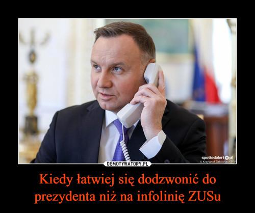 Kiedy łatwiej się dodzwonić do prezydenta niż na infolinię ZUSu