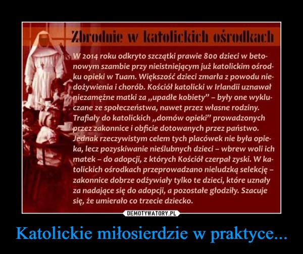 Katolickie miłosierdzie w praktyce... –
