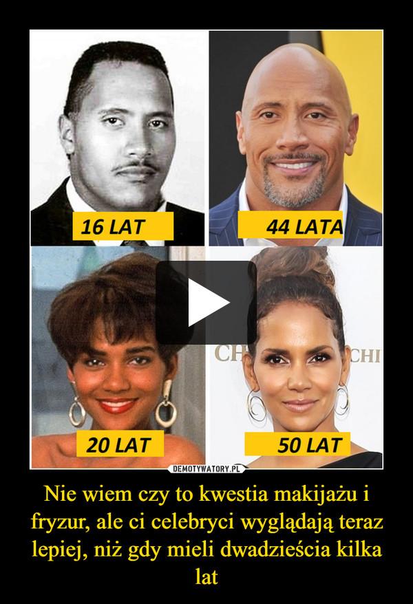 Nie wiem czy to kwestia makijażu i fryzur, ale ci celebryci wyglądają teraz lepiej, niż gdy mieli dwadzieścia kilka lat –