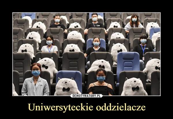 Uniwersyteckie oddzielacze –
