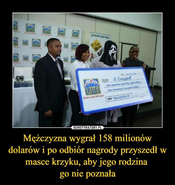Mężczyzna wygrał 158 milionów dolarów i po odbiór nagrody przyszedł w masce krzyku, aby jego rodzina go nie poznała –
