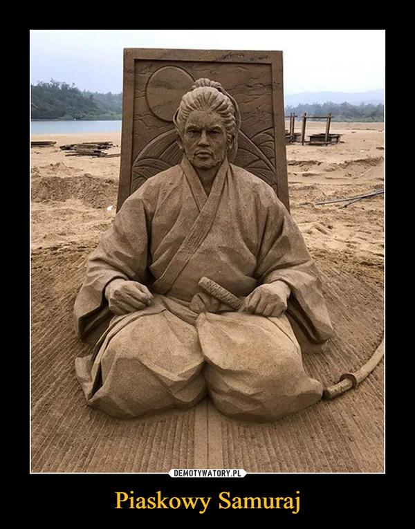 Piaskowy Samuraj –