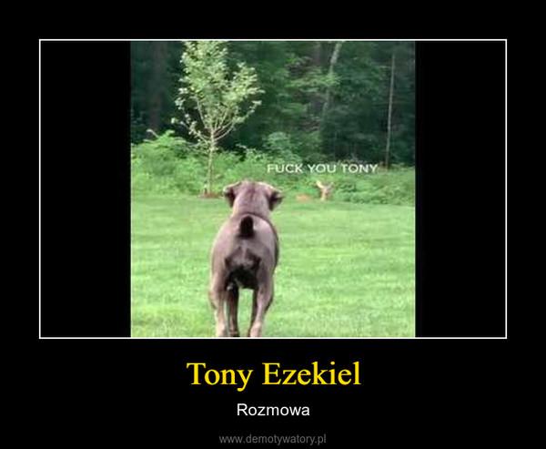 Tony Ezekiel – Rozmowa