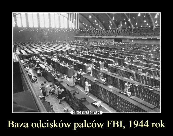 Baza odcisków palców FBI, 1944 rok –
