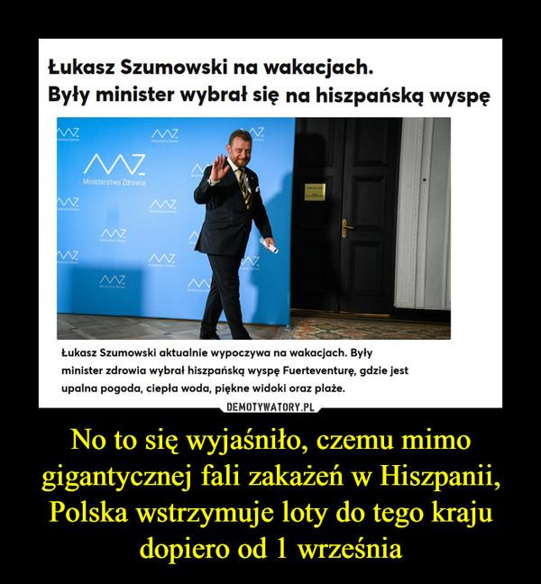 No to się wyjaśniło, czemu mimo gigantycznej fali zakażeń w Hiszpanii, Polska wstrzymuje loty do tego kraju dopiero od 1 września –