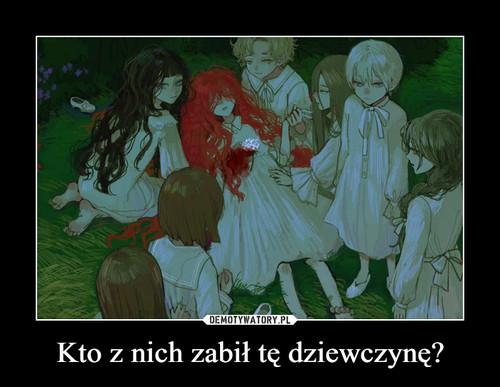 Kto z nich zabił tę dziewczynę?