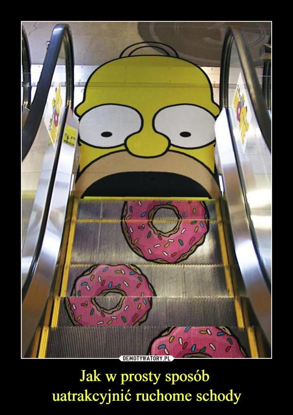Jak w prosty sposób uatrakcyjnić ruchome schody –