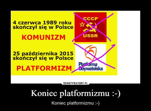 Koniec platformizmu :-)