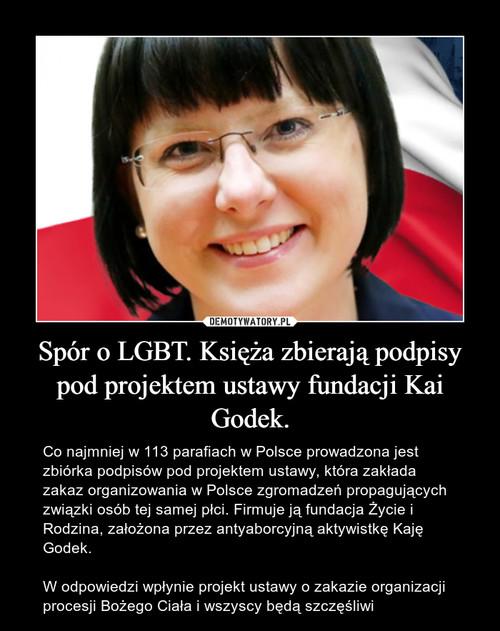 Spór o LGBT. Księża zbierają podpisy pod projektem ustawy fundacji Kai Godek.
