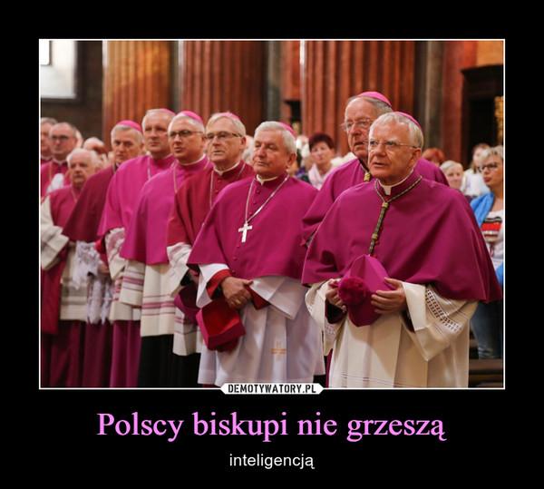 Polscy biskupi nie grzeszą – inteligencją
