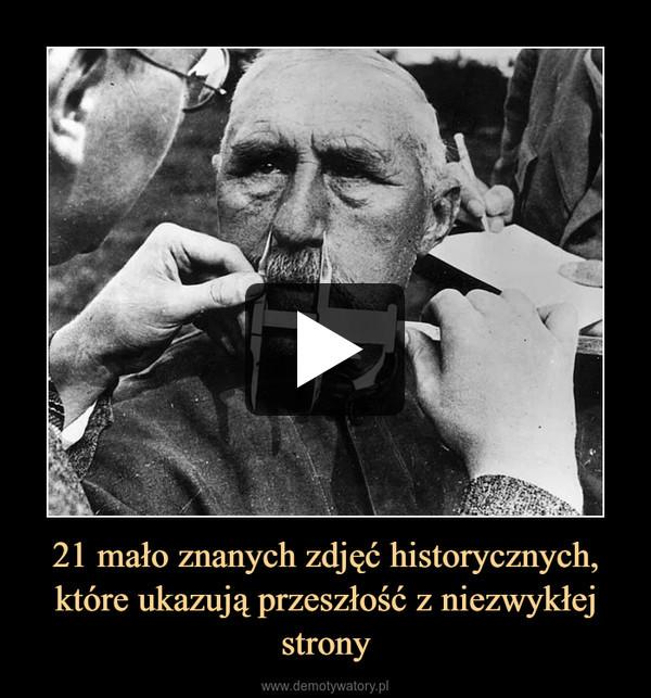 21 mało znanych zdjęć historycznych, które ukazują przeszłość z niezwykłej strony –