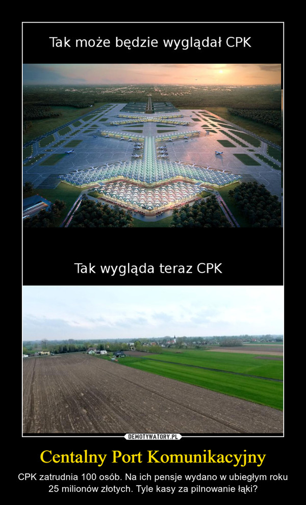 Centalny Port Komunikacyjny – CPK zatrudnia 100 osób. Na ich pensje wydano w ubiegłym roku 25 milionów złotych. Tyle kasy za pilnowanie łąki? Tak może będzie wyglądał CPKTak wygląda teraz CPK