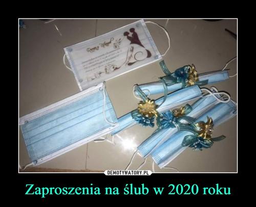 Zaproszenia na ślub w 2020 roku